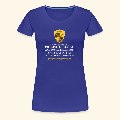 Jones Prepaid Legal Shirt - For the Ladies - Women's Premium T-Shirt
