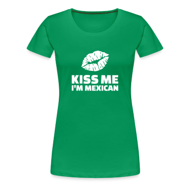 Kiss me I'm mexican Women's T-Shirts