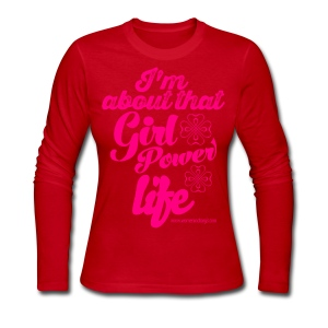 I'm About That Girl Power Life Red Shirt  - Women's Long Sleeve Jersey T-Shirt