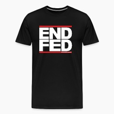 END the FED (Federal Reserve)