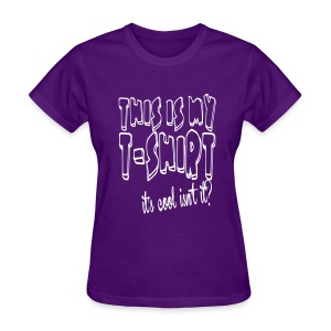 this is my t-shirt - Women's T-Shirt