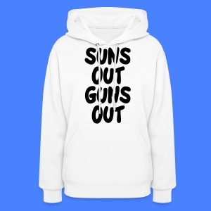 Suns Out Guns Out Hoodies - Women's Hoodie