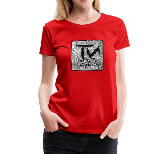 TV is for losers - Women's Premium T-Shirt