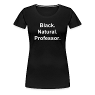 T-Shirts ~ Women's Premium T-Shirt ~ Black.Natural.Professor.