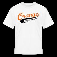 Kids' Shirts ~ Kids' T-Shirt ~ Orange is the New Black
