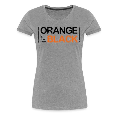 Orange is the New Black - Women's Premium T-Shirt