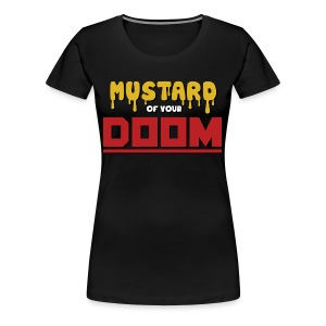 Women's: Mustard of your Doom - Women's Premium T-Shirt