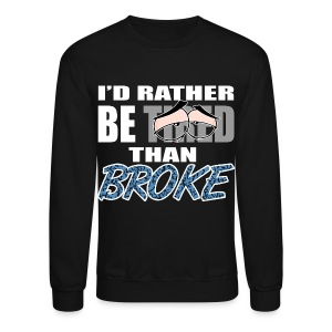 Jordan 3 powder blue crewneck-Id rather be tired than broke-Jordan III sweatshirt - Crewneck Sweatshirt
