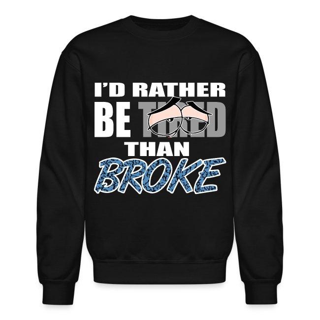 f2d55a9acbb1e2 Jordan 3 powder blue crewneck-Id rather be tired than broke-Jordan III  sweatshirt
