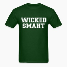 Wicked Smart (Smaht) College Boston T-Shirts