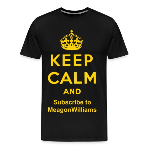 Men's Keep Calm and subscribe to MeagonWilliams - Men's Premium T-Shirt
