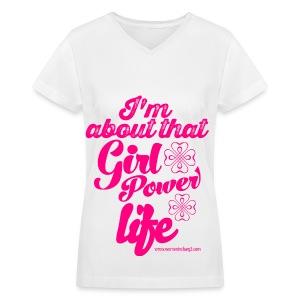 I'm About That Girl Power Life shirt V-Neck shirt - Women's V-Neck T-Shirt