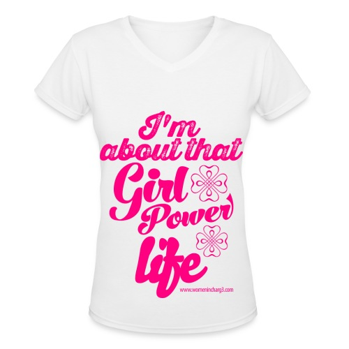 I'm About That Girl Power Life shirt V-Neck shirt - Women's V-Neck T-Shirt