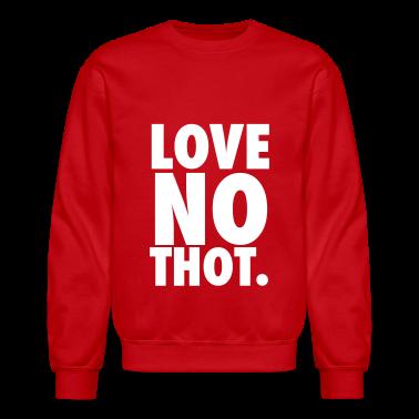 Love no thot Long Sleeve Shirts