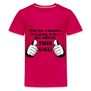 Thumbs Up This GAL! Big SISTER - Kids' Premium T-Shirt