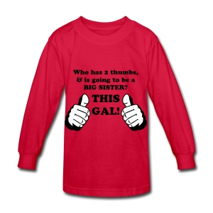Thumbs Up This GAL! Big SISTER - Kids' Long Sleeve T-Shirt