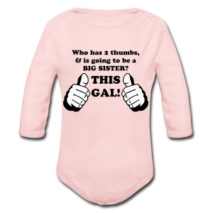 Thumbs Up This GAL! Big SISTER - Long Sleeve Baby Bodysuit