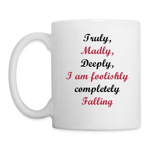 Truly, Madly, Deeply - Coffee/Tea Mug