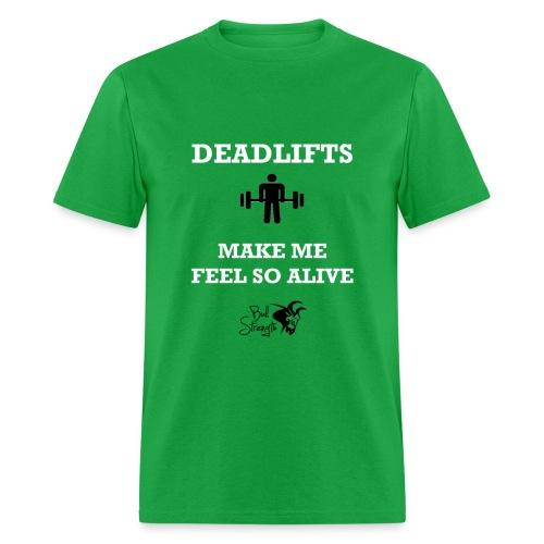 Deadlifts Make Me Feel Alive Tee - Men's T-Shirt