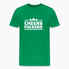 Cheers fuckers T-Shirts