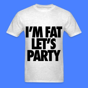I'm Fat Let's Party T-Shirts - Men's T-Shirt