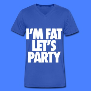 I'm Fat Let's Party T-Shirts - Men's V-Neck T-Shirt by Canvas