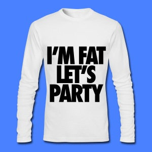 I'm Fat Let's Party Long Sleeve Shirts - Men's Long Sleeve T-Shirt by Next Level
