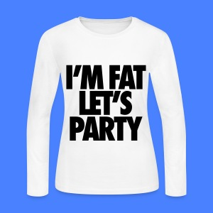 I'm Fat Let's Party Long Sleeve Shirts - Women's Long Sleeve Jersey T-Shirt