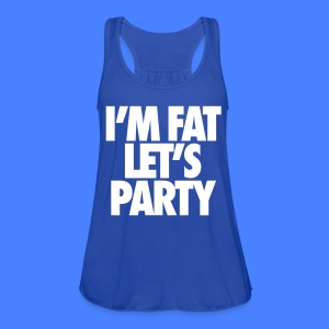 I'm Fat Let's Party Tanks - Women's Flowy Tank Top by Bella