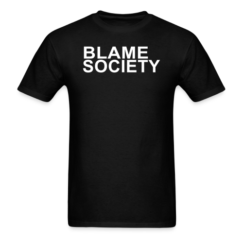 BLAME SOCIETY SHIRT - Men's T-Shirt