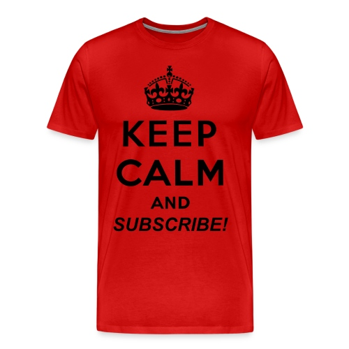 Men's Premium T-Shirt - Keep Calm and SUBSCRIBE!