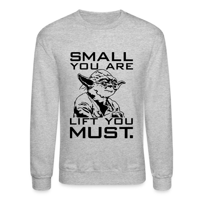 Small you are lift you must | Mens jumper