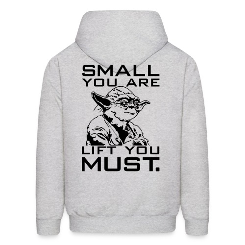 Small you are lift you must   Mens hoodie - Men's Hoodie