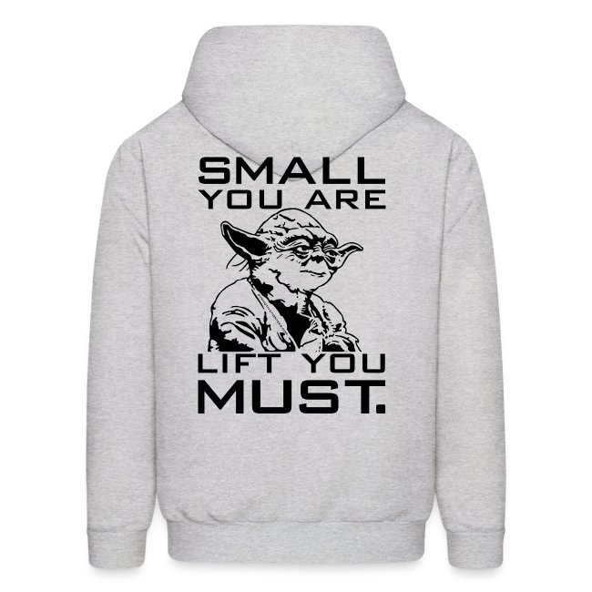 Small you are lift you must   Mens hoodie