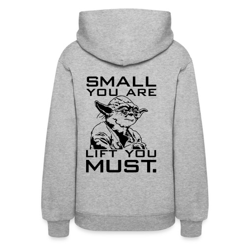 Small you are lift you must   womans hoodie - Women's Hoodie