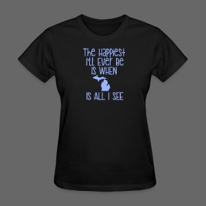 Happiest I'll Ever Be - Women's T-Shirt