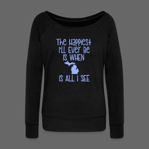 Happiest I'll Ever Be - Women's Wideneck Sweatshirt