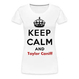 Keep calm and Taylor Caniff - Women's Premium T-Shirt