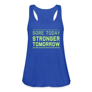 Sore Today Stronger Tomorrow Fitness Fitspo Tank - Women's Flowy Tank Top by Bella