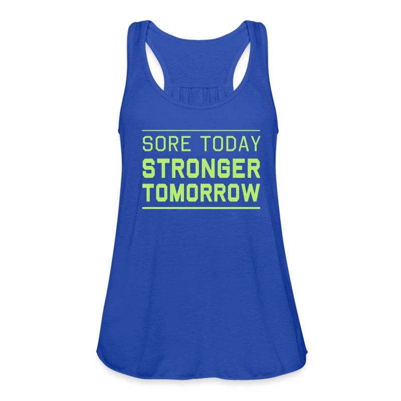 Sore Today Stronger Tomorrow Fitness Fitspo Tank - Women's Flowy Tank Top by Bella