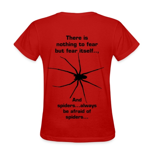 Always be afraid of spiders - Women's T-Shirt