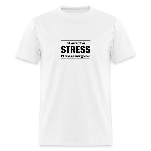 Stress - Men's T-Shirt