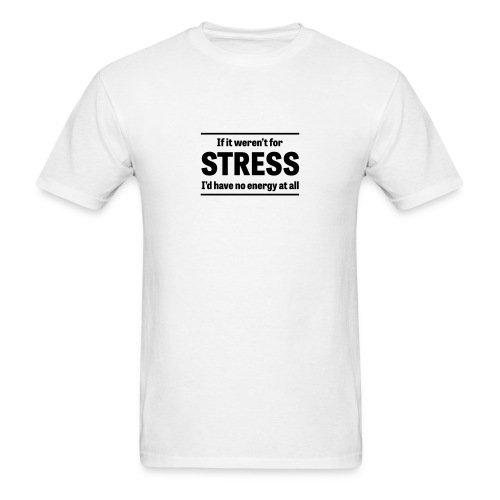 Stress - Men's T-Shirt