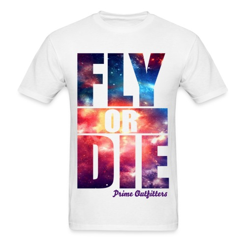 Prime Outfitters - Fly or Die - Men's T-Shirt
