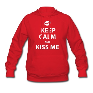 Keep Calm and Kiss Me - Women's Hoodie