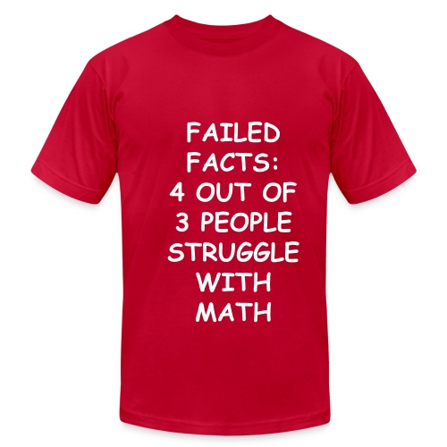Failed Facts: 4 out of 3 - Men's Fine Jersey T-Shirt