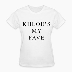 Khloe's my fave Women's T-Shirts