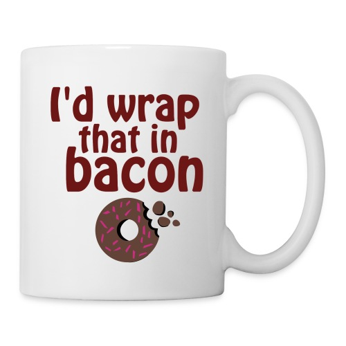 Id Wrap That In Bacon/Donut Mug - Coffee/Tea Mug