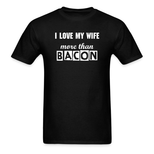 More Than Bacon - Men's T-Shirt