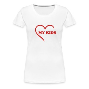 MY KIDS - Women's Premium T-Shirt